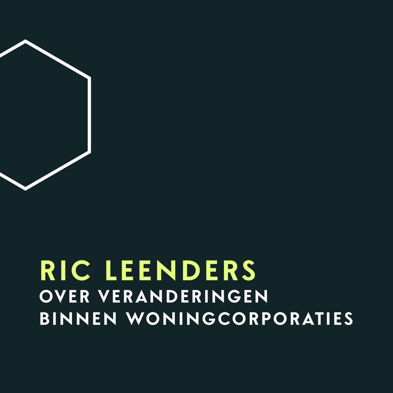 Ric Leenders over veranderingen binnen woningcorporaties
